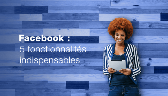 Facebook 5 outils indispensables pour augmenter impact publications