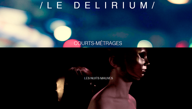 Le Delirium   Courts métrages  Clips