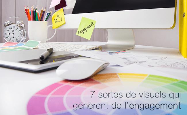 7 sortes de visuels qui génèrent de l'engagement sur le Web