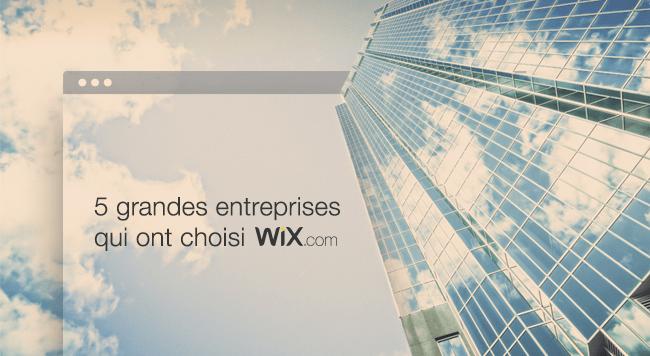5 grandes entreprises qui ont choisi Wix pour leur site internet